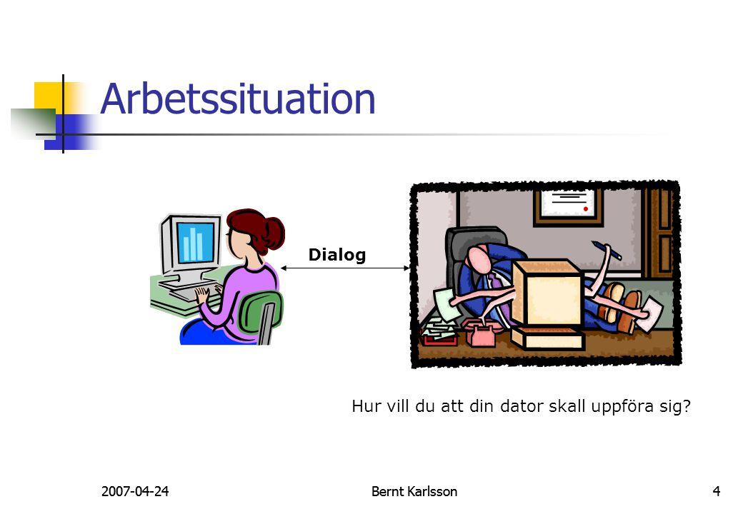 Arbetssituation Dialog Hur vill du att din dator skall uppföra sig