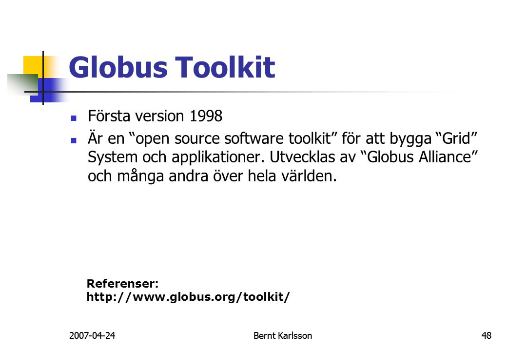 Globus Toolkit Första version 1998