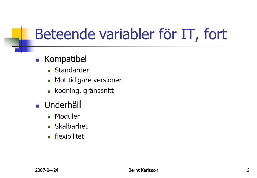 Beteende variabler för IT, fort
