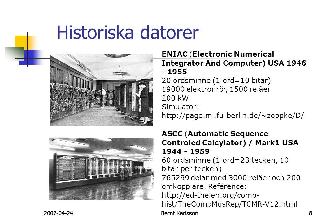 Historiska datorer ENIAC (Electronic Numerical Integrator And Computer) USA 1946 - 1955. 20 ordsminne (1 ord=10 bitar)