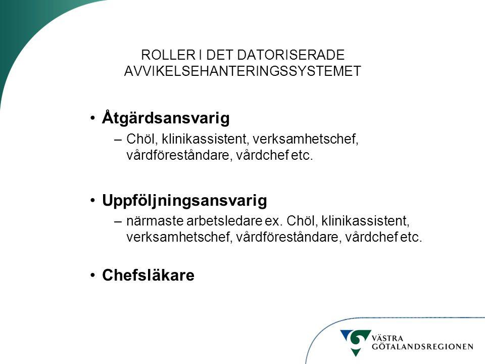 ROLLER I DET DATORISERADE AVVIKELSEHANTERINGSSYSTEMET