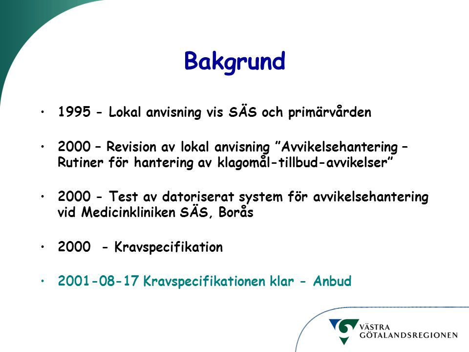 Bakgrund 1995 - Lokal anvisning vis SÄS och primärvården