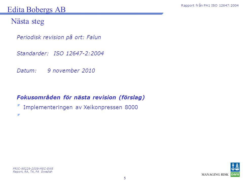 Edita Bobergs AB Nästa steg Periodisk revision på ort: Falun