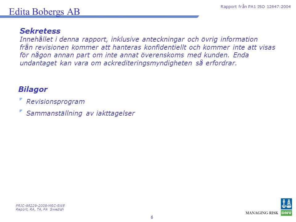 Edita Bobergs AB Sekretess Bilagor