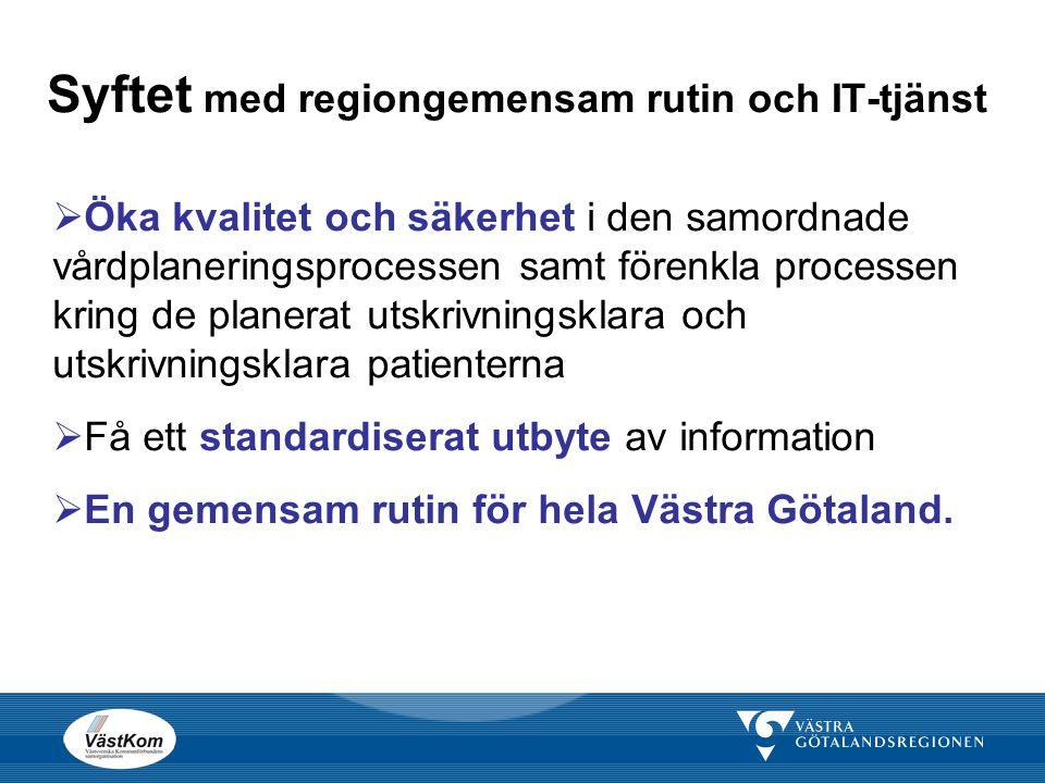 Syftet med regiongemensam rutin och IT-tjänst