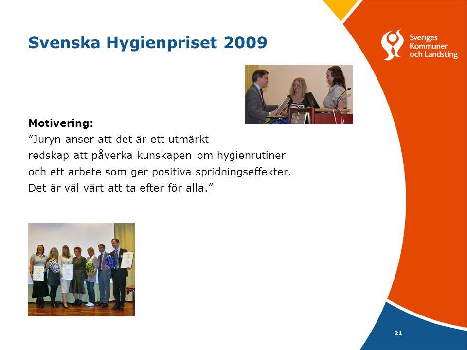 Svenska Hygienpriset 2009 Motivering: