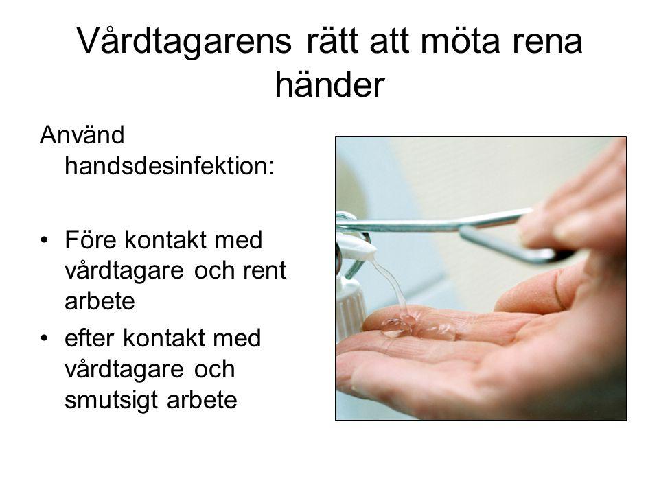 Vårdtagarens rätt att möta rena händer