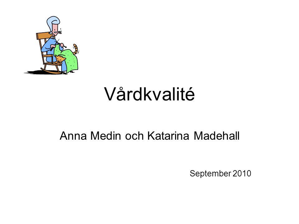 Anna Medin och Katarina Madehall September 2010