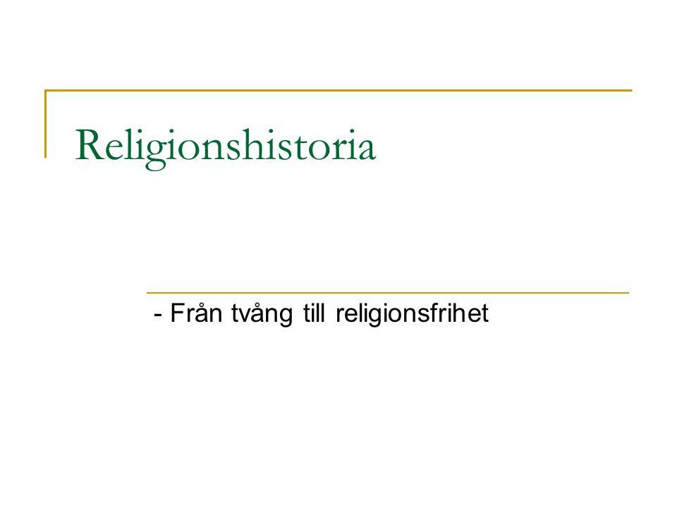 - Från tvång till religionsfrihet