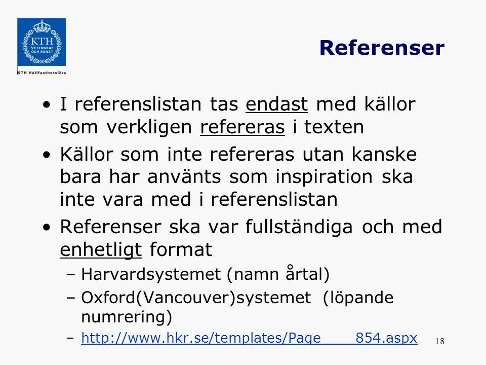 Referenser I referenslistan tas endast med källor som verkligen refereras i texten.