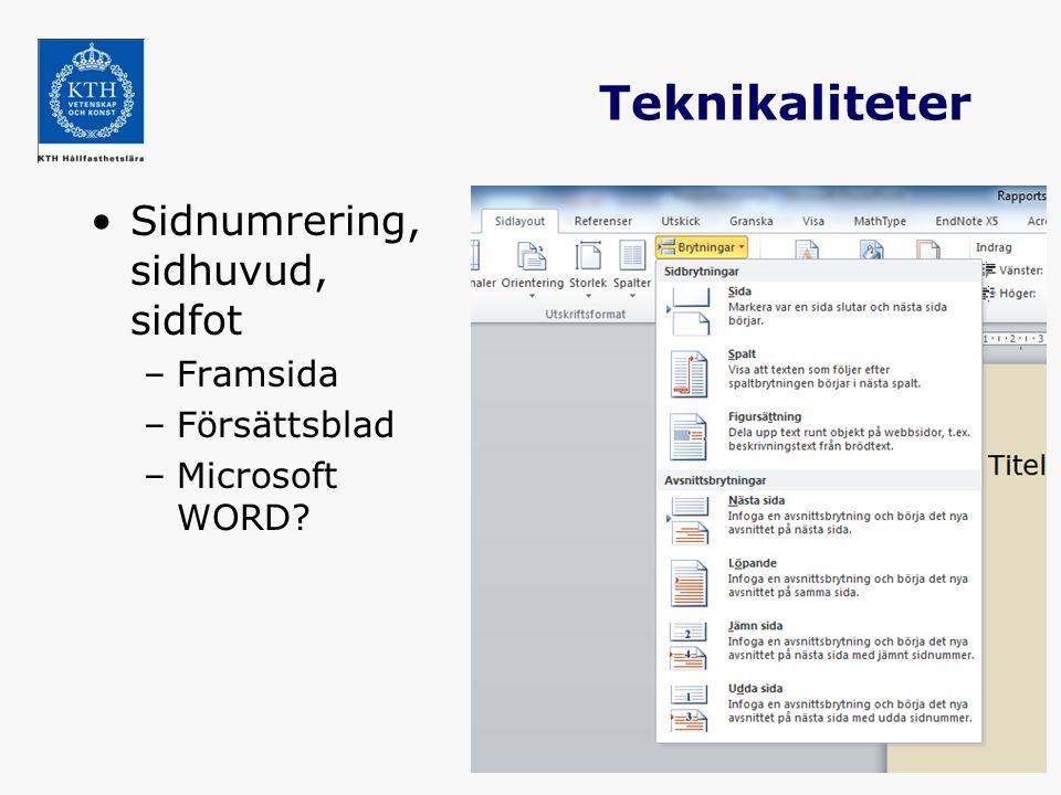 Teknikaliteter Sidnumrering, sidhuvud, sidfot Framsida Försättsblad