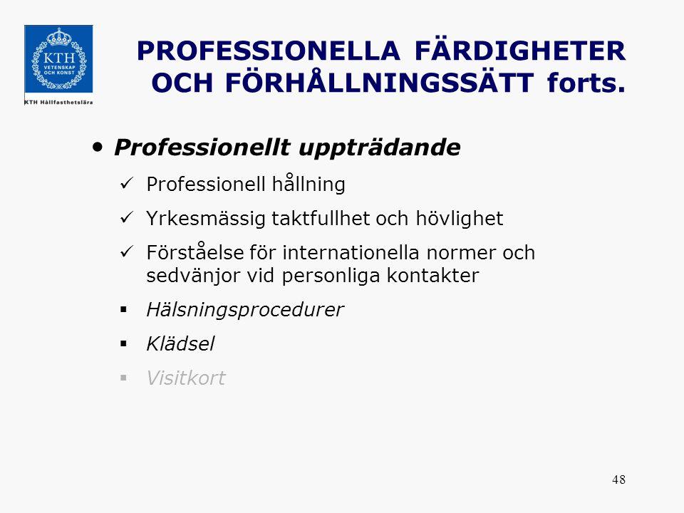 PROFESSIONELLA FÄRDIGHETER OCH FÖRHÅLLNINGSSÄTT forts.