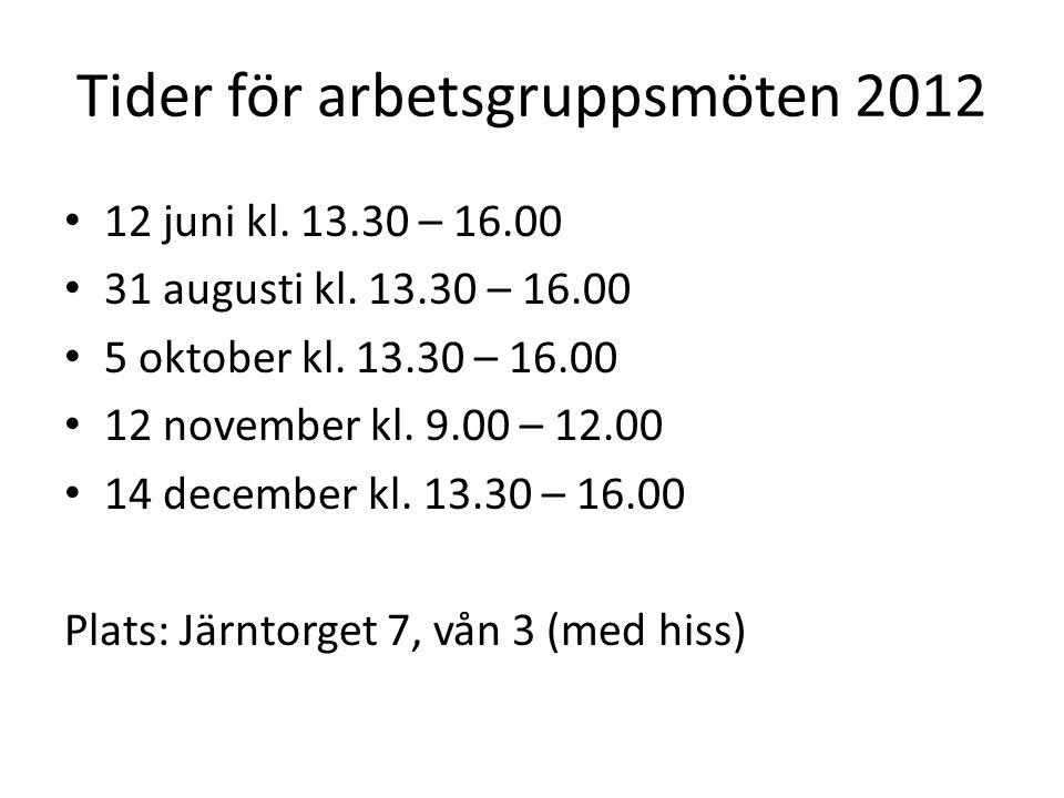 Tider för arbetsgruppsmöten 2012