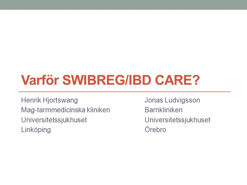 Varför SWIBREG/IBD CARE