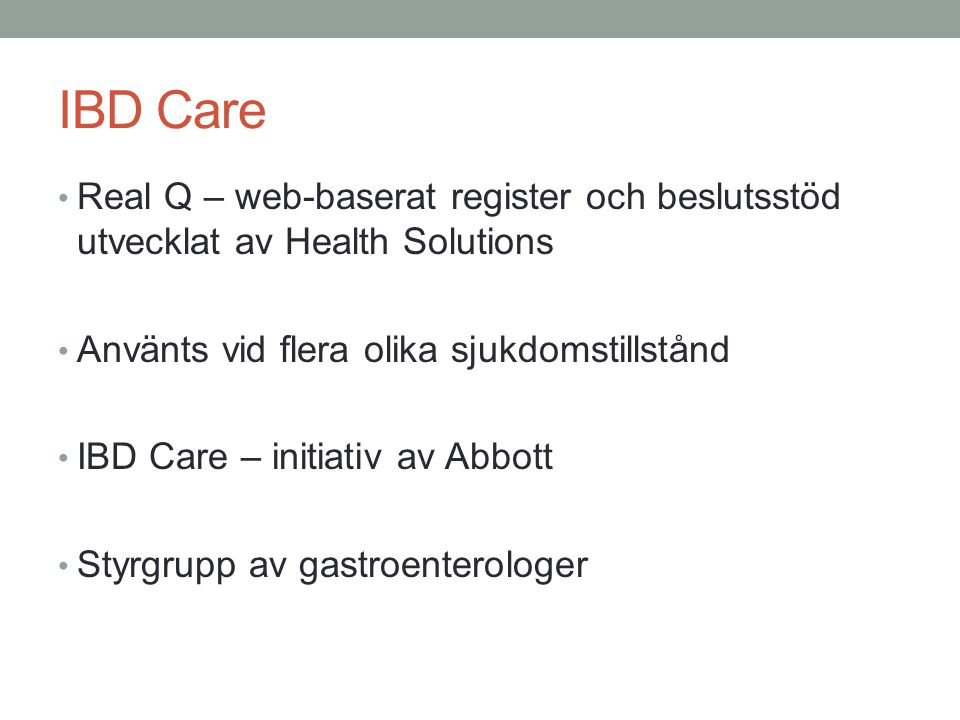 IBD Care Real Q – web-baserat register och beslutsstöd utvecklat av Health Solutions. Använts vid flera olika sjukdomstillstånd.