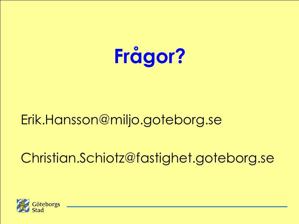 Frågor Erik.Hansson@miljo.goteborg.se