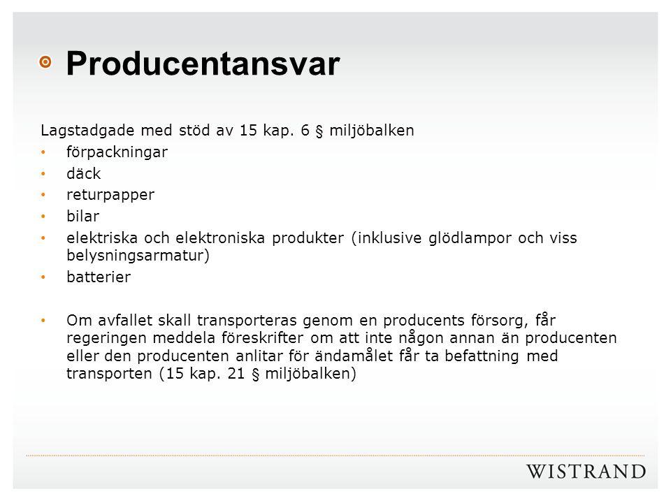 Producentansvar Lagstadgade med stöd av 15 kap. 6 § miljöbalken