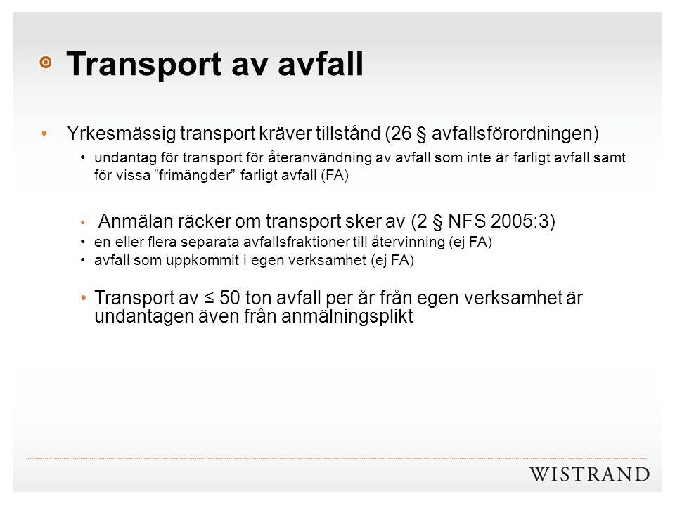 Transport av avfall Yrkesmässig transport kräver tillstånd (26 § avfallsförordningen)