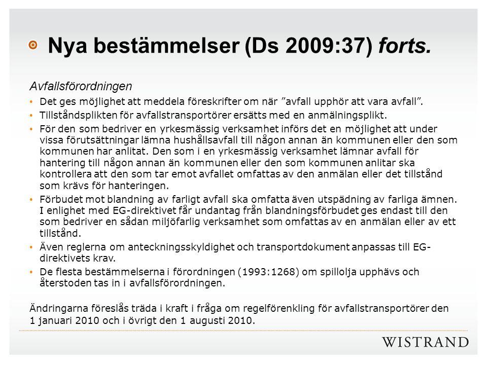 Nya bestämmelser (Ds 2009:37) forts.