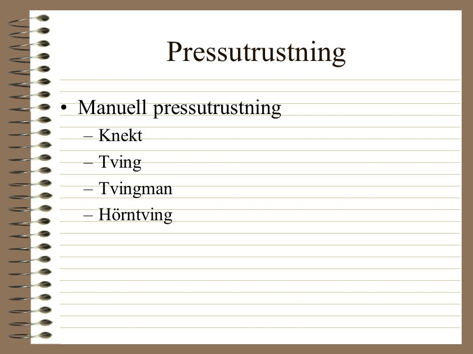 Pressutrustning Manuell pressutrustning Knekt Tving Tvingman Hörntving