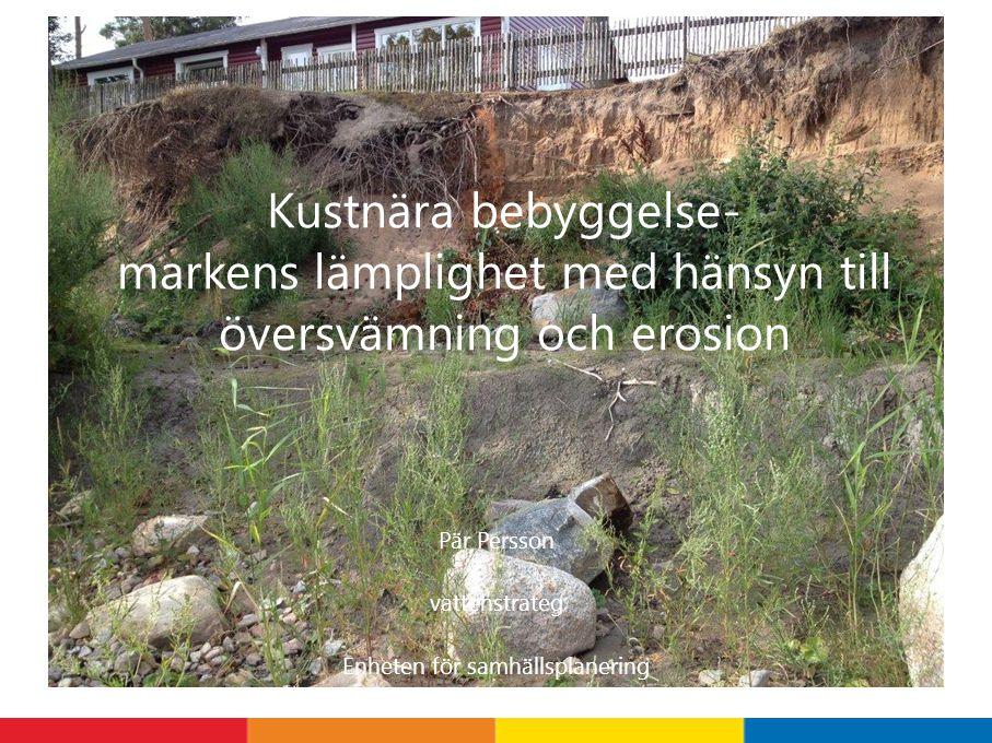 Pär Persson vattenstrateg Enheten för samhällsplanering