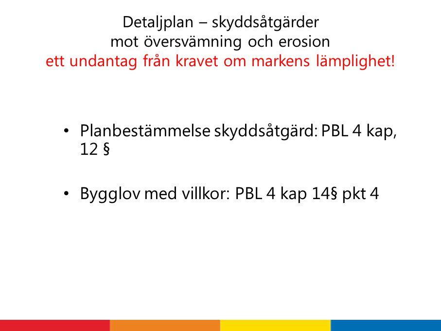 Planbestämmelse skyddsåtgärd: PBL 4 kap, 12 §
