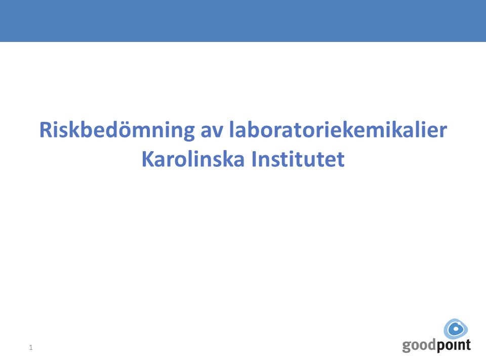 Riskbedömning av laboratoriekemikalier Karolinska Institutet