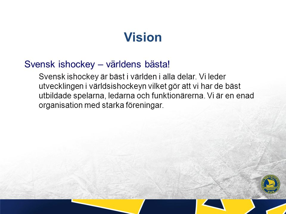 Vision Svensk ishockey – världens bästa!