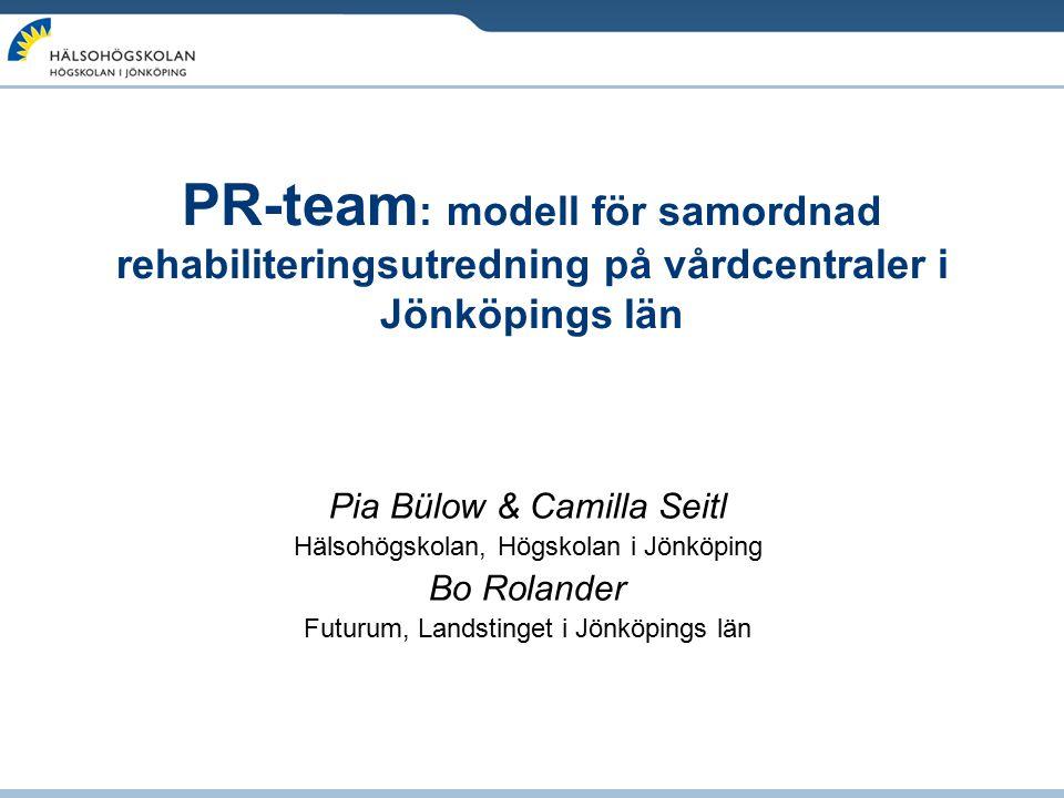 PR-team: modell för samordnad rehabiliteringsutredning på vårdcentraler i Jönköpings län