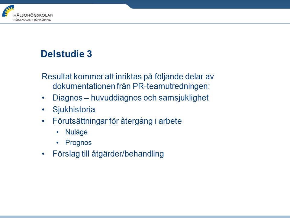 Delstudie 3 Resultat kommer att inriktas på följande delar av dokumentationen från PR-teamutredningen: