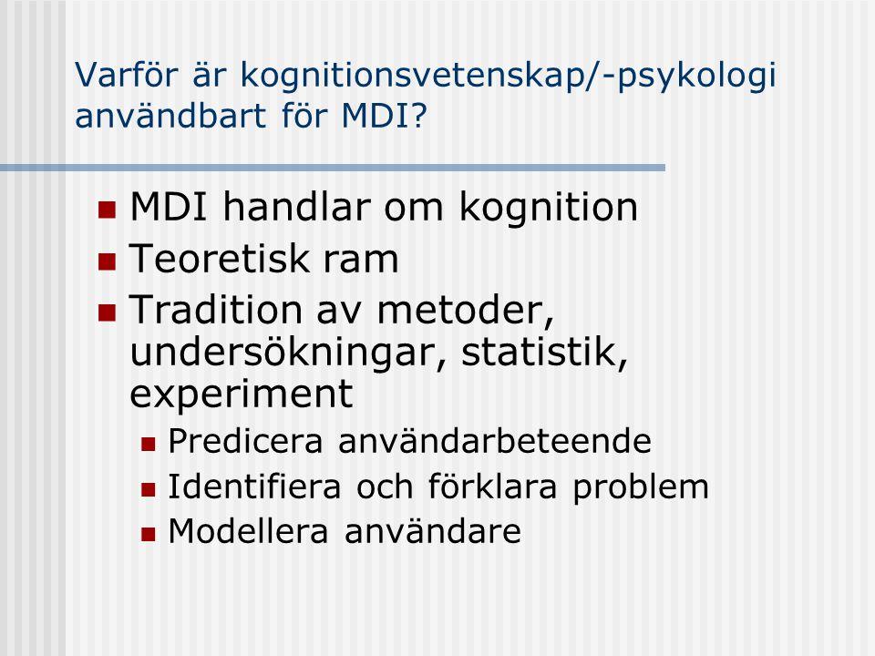 Varför är kognitionsvetenskap/-psykologi användbart för MDI