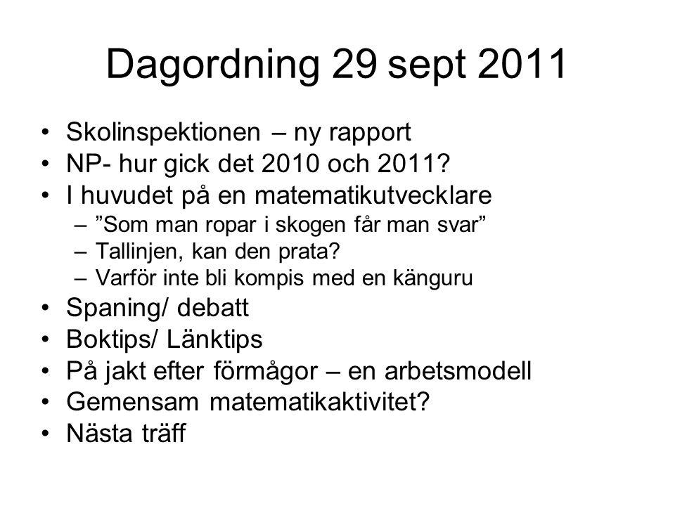 Dagordning 29 sept 2011 Skolinspektionen – ny rapport