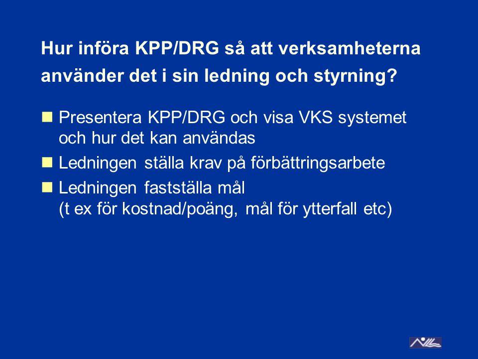 Hur införa KPP/DRG så att verksamheterna använder det i sin ledning och styrning