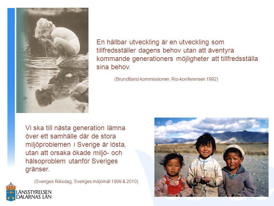 En hållbar utveckling är en utveckling som tillfredsställer dagens behov utan att äventyra kommande generationers möjligheter att tillfredsställa sina behov. (Brundtland-kommissionen, Rio-konferensen 1992)