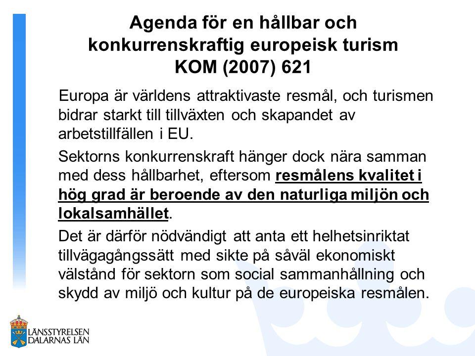 Agenda för en hållbar och konkurrenskraftig europeisk turism KOM (2007) 621