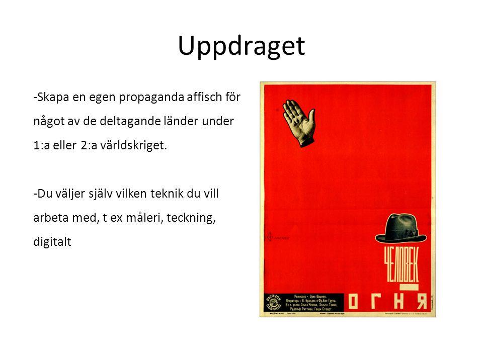 Uppdraget Skapa en egen propaganda affisch för något av de deltagande länder under 1:a eller 2:a världskriget.