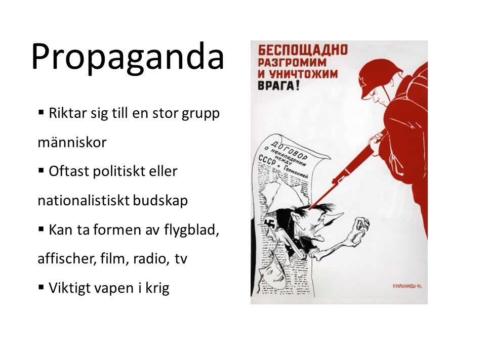 Propaganda Riktar sig till en stor grupp människor