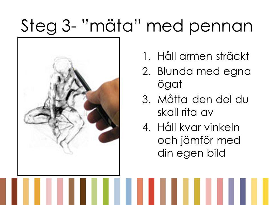 Steg 3- mäta med pennan