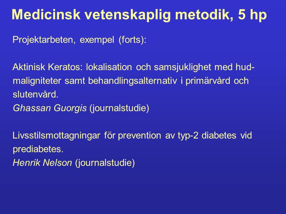 Medicinsk vetenskaplig metodik, 5 hp