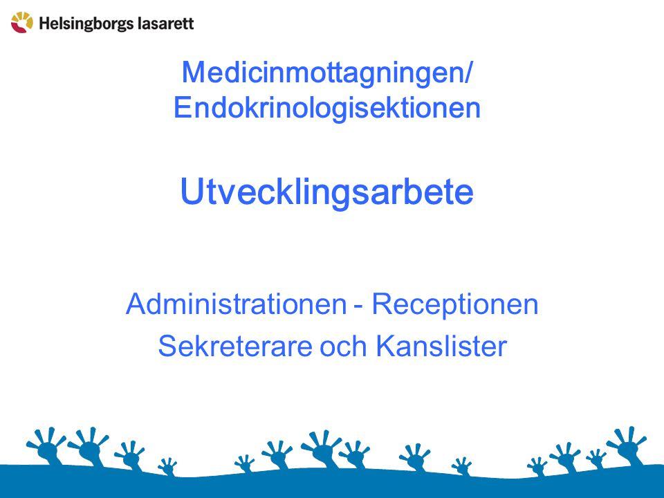 Medicinmottagningen/ Endokrinologisektionen Utvecklingsarbete