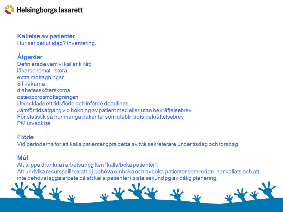 Kallelse av patienter Åtgärder Flöde Mål