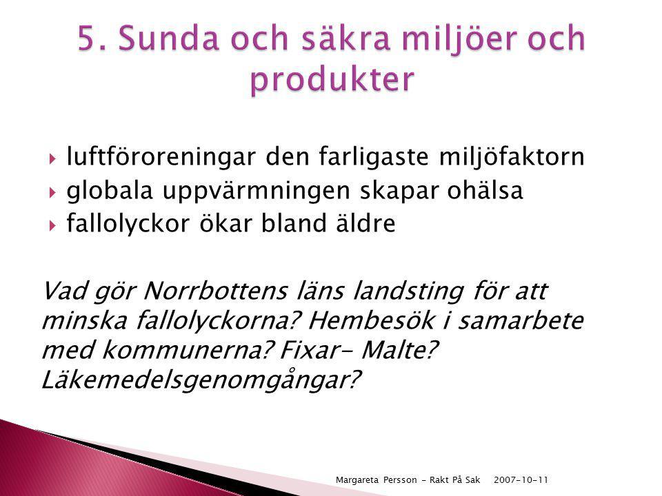 5. Sunda och säkra miljöer och produkter