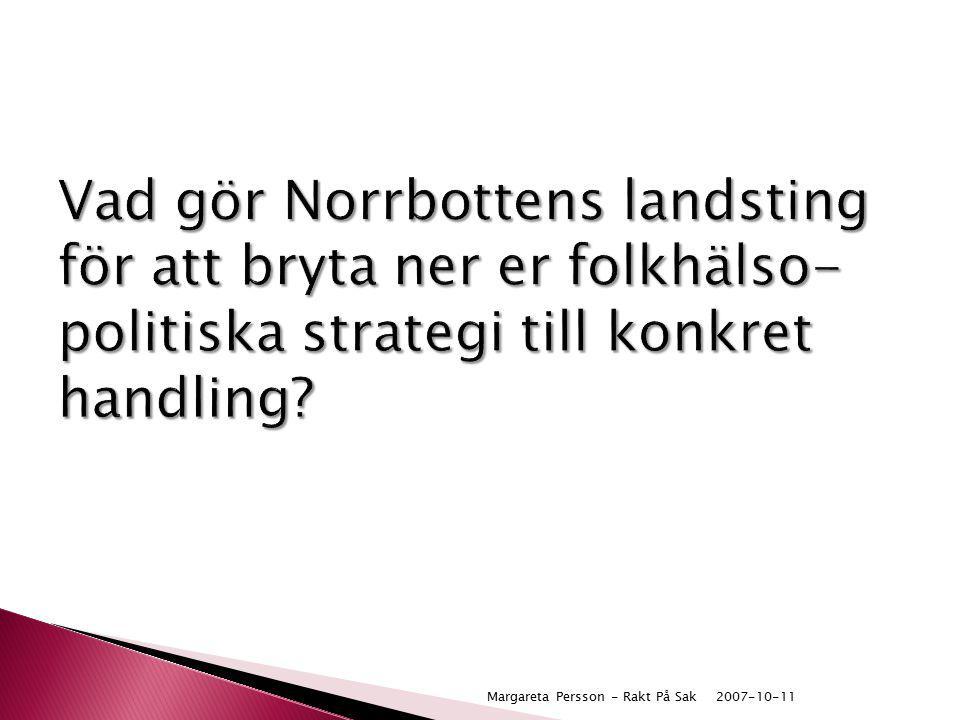 Vad gör Norrbottens landsting för att bryta ner er folkhälso-politiska strategi till konkret handling