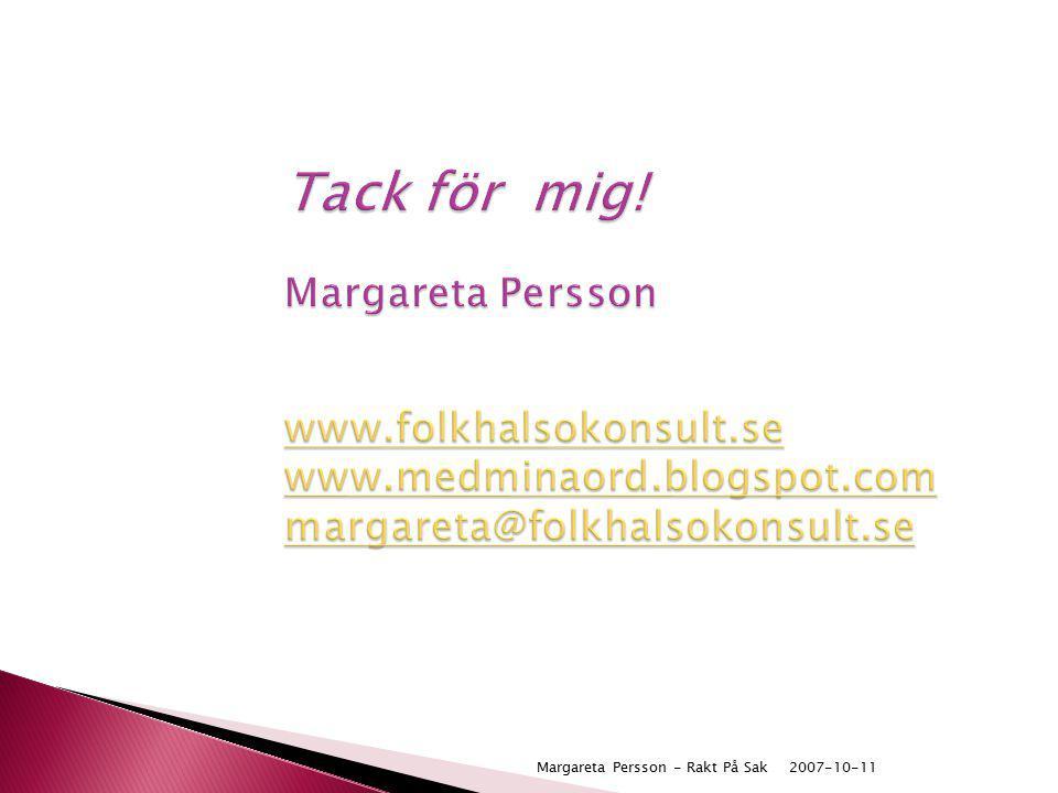 Tack för mig. Margareta Persson www. folkhalsokonsult. se www