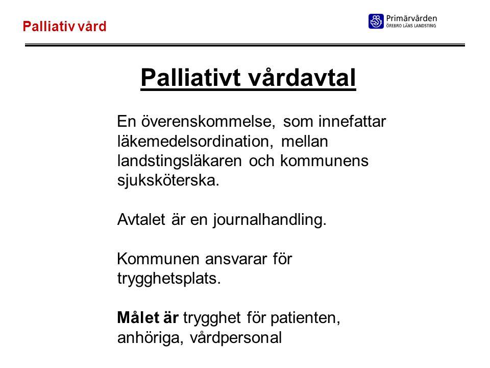 Palliativ vård Palliativt vårdavtal.