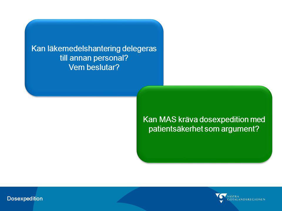 Kan läkemedelshantering delegeras till annan personal Vem beslutar