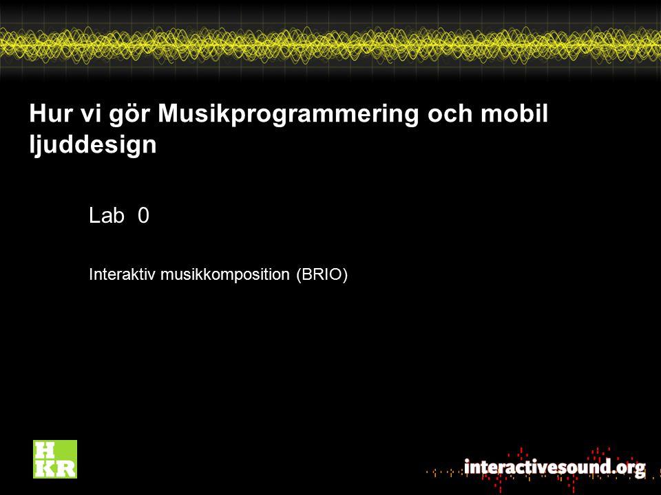Hur vi gör Musikprogrammering och mobil ljuddesign