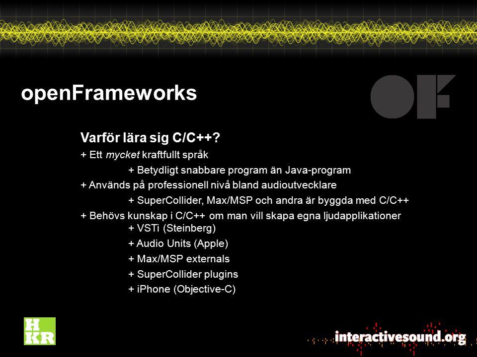 openFrameworks Varför lära sig C/C++ + Ett mycket kraftfullt språk