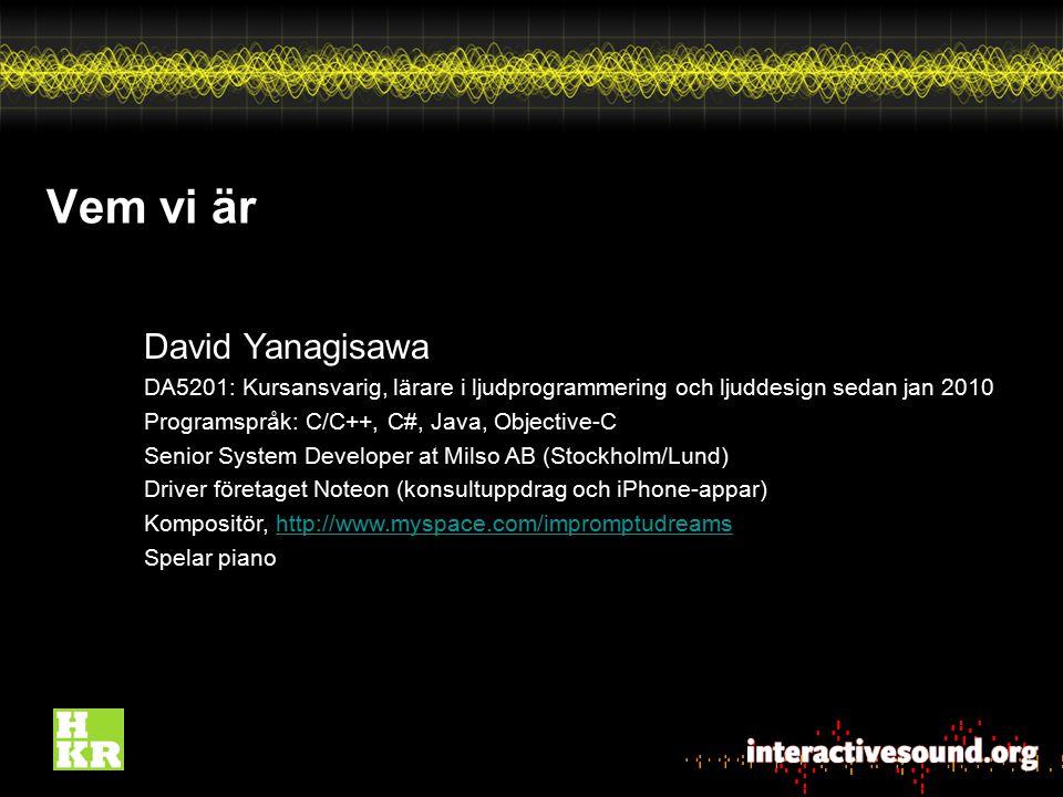 Vem vi är David Yanagisawa