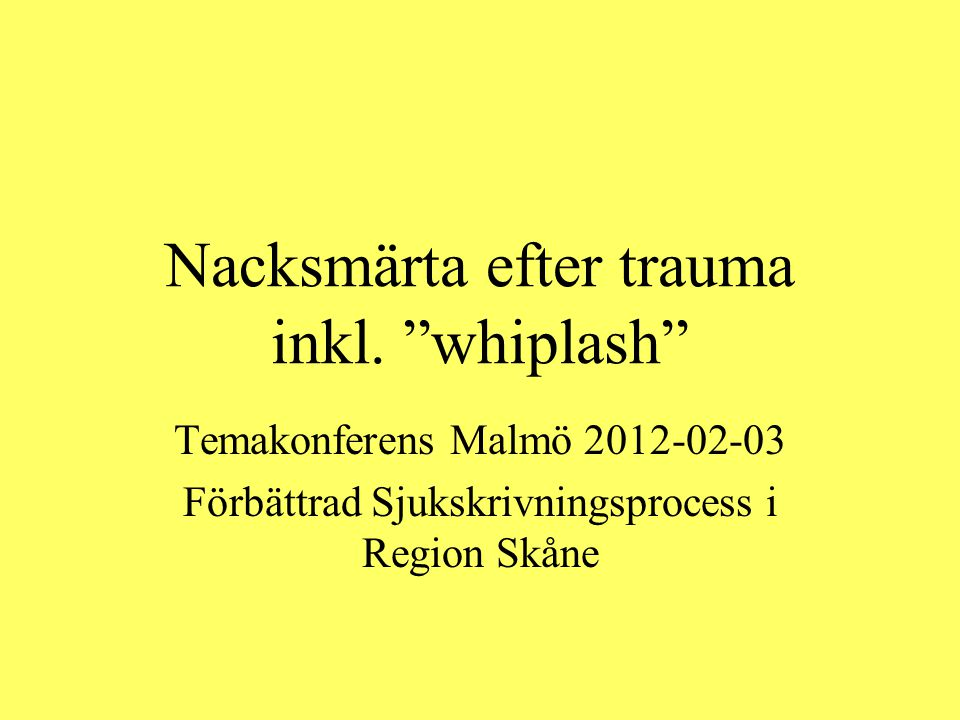 Nacksmärta efter trauma inkl. whiplash